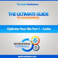 Video 15 – Optimize Your Site Part 1 – Cache