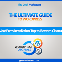 Video 19 – WordPress Installation Top to Bottom Cleanup
