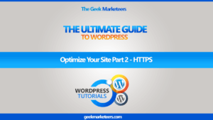 Video 16 – Optimize Your Site Part 2 – HTTPS