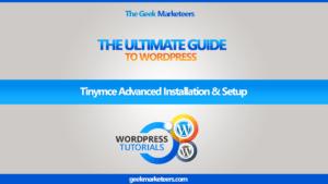 Video 22 – Tinymce Advanced Installation & Setup